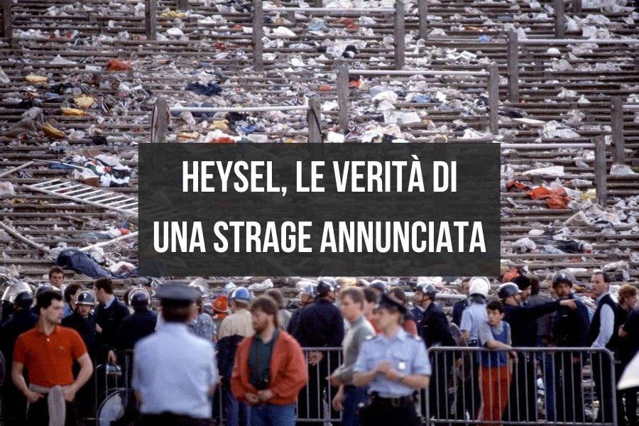 HEYSEL, le verità di una strage annunciata