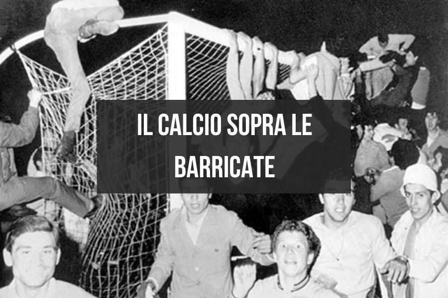 Il calcio sopra le barricate